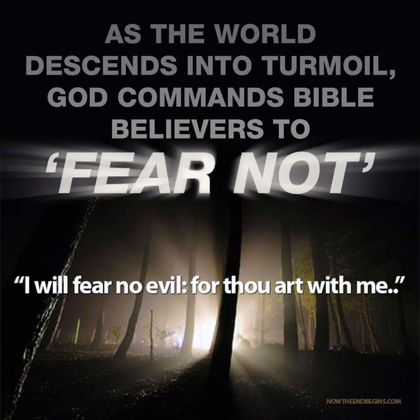 AS THE WORLD DESCENDS INTO TURMOIL, GOD COMMANDS BIBLE BELIEVERS TO 'FEARNOT'