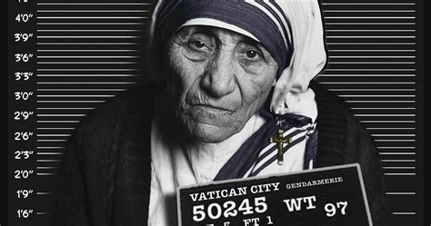 MOTHER TERESA WAS A CHILD TRAFFICKER, FUNNELING MILLIONS OF DOLLARS TO THEVATICAN