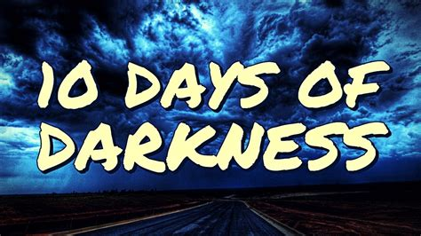 "ARE WE ABOUT TO EXPERIENCE THE ""TEN DAYS OF DARKNESS"" THAT Q HAS WARNED US ABOUT?"